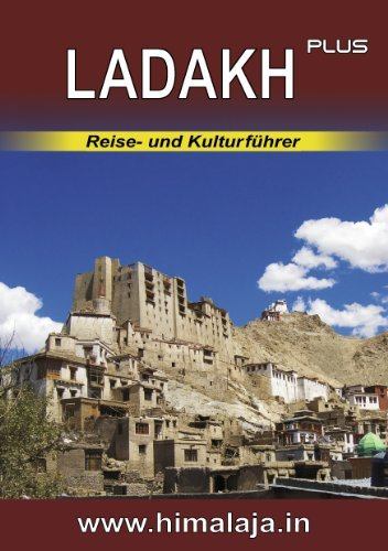 Ladakh Plus: Reise- Und Kulturf Hrer Ber Ladakh Und Die Angrenzenden Regionen Changthang, Nubra, Purig, Zanskar (Himalaja / Himalay