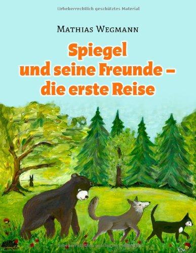 Spiegel Und Seine Freunde - Die Erste Reise 9783844827873