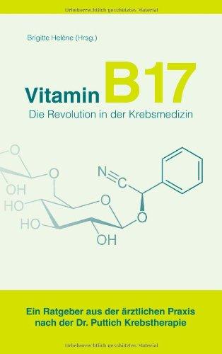 Vitamin B 17 - Die Revolution in Der Krebsmedizin