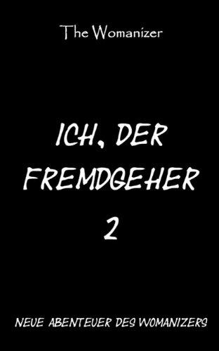Ich, Der Fremdgeher 2 9783844874464