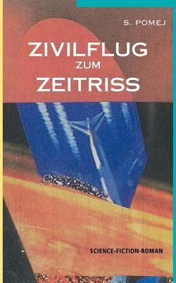 Zivilflug Zum Zeitriss 9783844888157