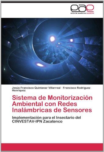 Sistema de Monitorizaci N Ambiental Con Redes Inal Mbricas de Sensores 9783845497242