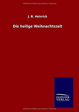 Die heilige Weihnachtszeit (German Edition)