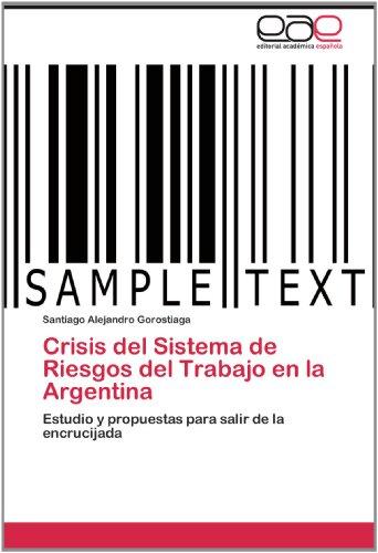 Crisis del Sistema de Riesgos del Trabajo En La Argentina 9783846560075