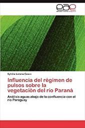 Influencia del R Gimen de Pulsos Sobre La Vegetaci N del R O Paran 20742484