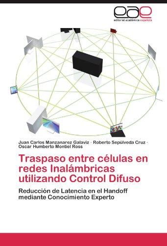Traspaso Entre C Lulas En Redes Inal Mbricas Utilizando Control Difuso 9783846566268