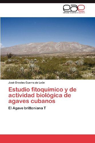 Estudio Fitoqu Mico y de Actividad Biol Gica de Agaves Cubanos 9783846566732