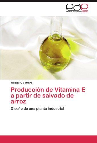 Producci N de Vitamina E a Partir de Salvado de Arroz 9783846571514