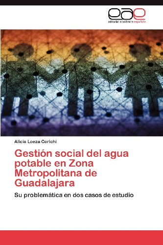 Gesti N Social del Agua Potable En Zona Metropolitana de Guadalajara 9783846571606