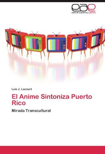 El Anime Sintoniza Puerto Rico 9783846572368