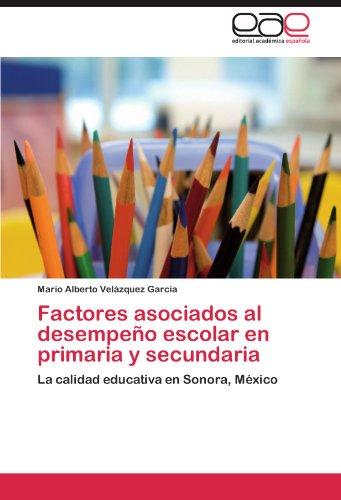 Factores Asociados Al Desempe O Escolar En Primaria y Secundaria 9783846573716