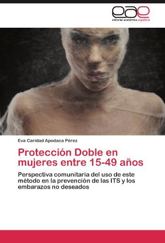 Protecci N Doble En Mujeres Entre 15-49 a OS 9783846573891