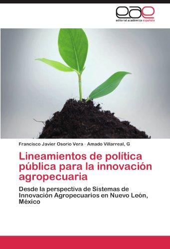 Lineamientos de Pol Tica P Blica Para La Innovaci N Agropecuaria 9783846575314