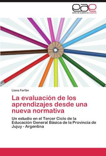 La Evaluaci N de Los Aprendizajes Desde Una Nueva Normativa 9783846578223