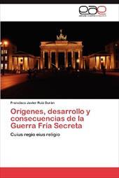 Or Genes, Desarrollo y Consecuencias de La Guerra Fr a Secreta 18267527
