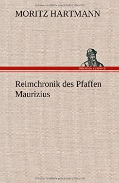 Reimchronik Des Pfaffen Maurizius 9783847251217