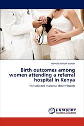 Birth Outcomes Among Women Attending a Referral Hospital in Kenya 19186159