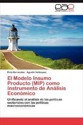 El Modelo Insumo Producto (Mip) Como Instrumento de an Lisis Econ Mico 18267555