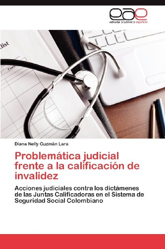 Problem Tica Judicial Frente a la Calificaci N de Invalidez 9783847358107