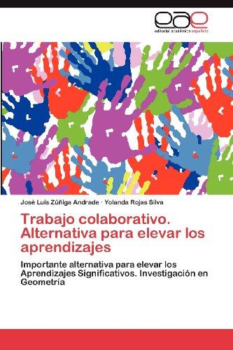 Trabajo Colaborativo. Alternativa Para Elevar Los Aprendizajes 9783847360896