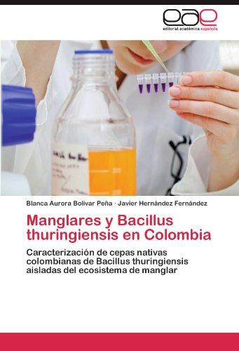 Manglares y Bacillus Thuringiensis En Colombia 9783847362012