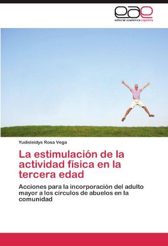 La Estimulaci N de La Actividad F Sica En La Tercera Edad 9783847362883