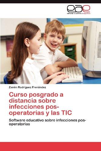 Curso Posgrado a Distancia Sobre Infecciones Pos-Operatorias y Las Tic 9783847363590