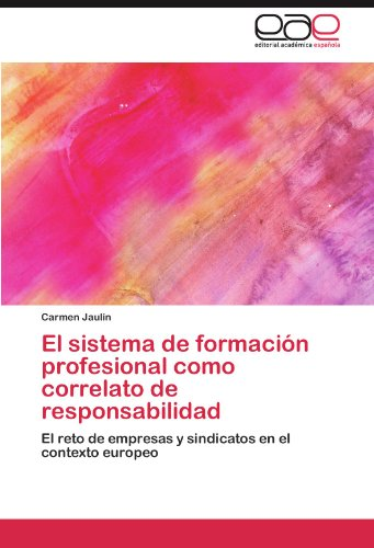 El Sistema de Formaci N Profesional Como Correlato de Responsabilidad 9783847366010