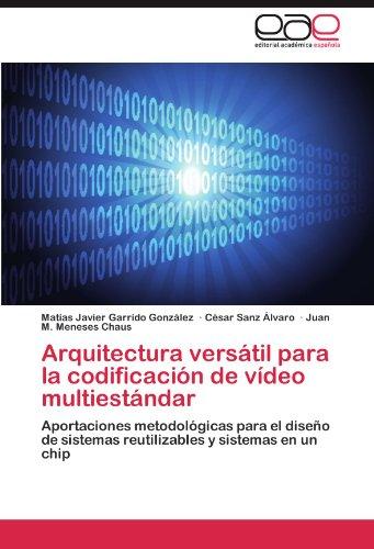 Arquitectura Vers Til Para La Codificaci N de V Deo Multiest Ndar 9783847366706
