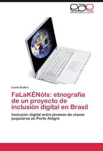 Falak N Is: Etnograf a de Un Proyecto de Inclusi N Digital En Brasil 9783847367345