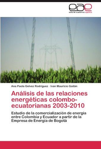An Lisis de Las Relaciones Energ Ticas Colombo-Ecuatorianas 2003-2010 9783847367833
