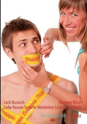 Lach Russisch Hammer Witze Liebe Russen Spr Che Weisheiten Lust Leidenschaft 9783848200542