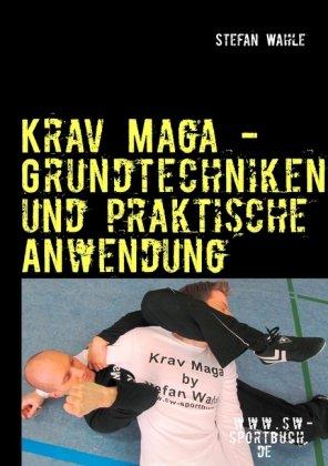 Krav Maga - Grundtechniken Und Praktische Anwendung 9783848202270