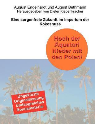 Hoch Der Quator! Nieder Mit Den Polen! Eine Sorgenfreie Zukunft Im Imperium Der Kokosnuss
