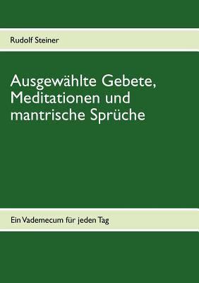 Ausgew Hlte Gebete, Meditationen Und Mantrische Spr Che 9783848206483