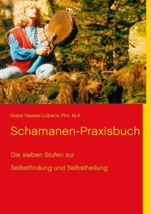 Schamanen-Praxisbuch 9783848208791