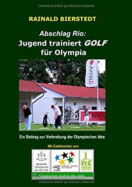 Abschlag Rio: Jugend Trainiert Golf F R Olympia 9783848209705