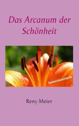 Das Arcanum Der Sch Nheit 9783848209743