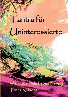 Tantra F R Uninteressierte 9783848209934