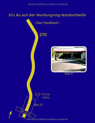 Ein as Auf Der N Rburgring-Nordschleife - Das Handbuch 9783848209996