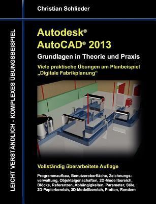Autodesk AutoCAD 2013 - Grundlagen in Theorie Und Praxis 9783848215058