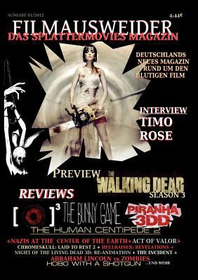 Filmausweider - Das Splattermovies Magazin - Ausgabe 1 - Human Centipede; Piranha 3dd, Rec 3: Genesis, the Bunny Game, the Walking Dead Season 3 9783848216895