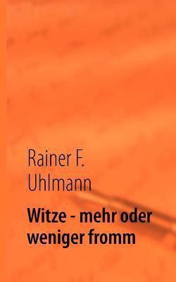 Witze - Mehr Oder Weniger Fromm 9783848218547