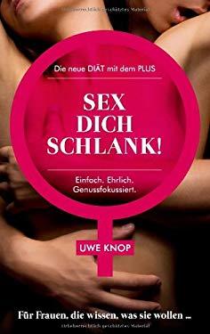 Sex Dich Schlank! 9783848226511