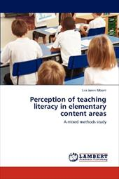 Perception of Teaching Literacy in Elementary Content Areas 18823966