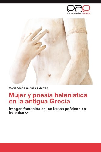 Mujer y Poes a Helen Stica En La Antigua Grecia 9783848450534