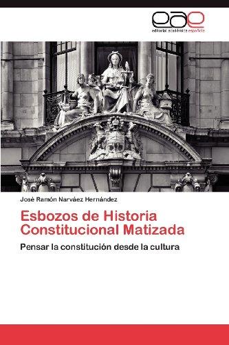 Esbozos de Historia Constitucional Matizada 9783848451234