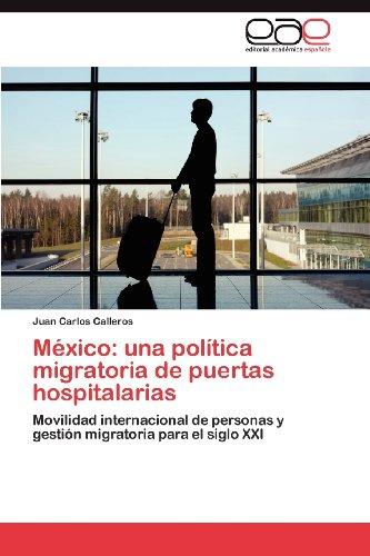 M Xico: Una Pol Tica Migratoria de Puertas Hospitalarias 9783848451265