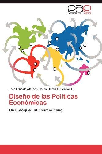 Dise O de Las Pol Ticas Econ Micas 9783848451661