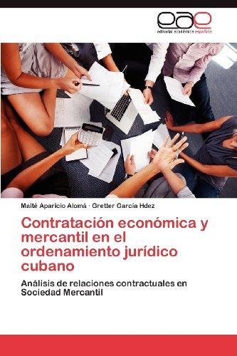 Contrataci N Econ Mica y Mercantil En El Ordenamiento Jur Dico Cubano 9783848452019